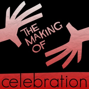 The Making of Celebration April 2016